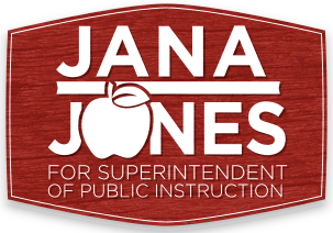 Jana Jones for State Superintendent of Public Instruction